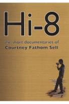 Hi-8: The Short Documentaries of Courtney Fathom Sell