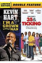 Kevin Hart: I'm a Grown Little Man/35 & Ticking