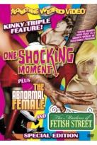 One Shocking Moment & Abnormal Female & Maidens Of