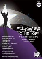 Follow Me to the Top! A Choral Movement Video