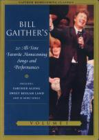 Bill Gaither's 20 All-Time Favorite Homecoming Songs and Performances: Vol. 1