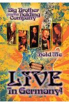 Big Brother and the Holding Company - Hold Me: Live in Germany!