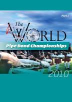 World Pipe Band Championships 2010, Part 1