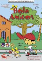 Hola Amigos: Spanish Made Easy for Children - Vol. 1