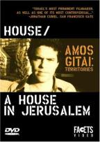 Amos Gitai: Territories - House/A House in Jerusalem