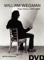 William Wegman - Video Works 1970-1999