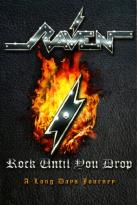 Raven: Rock Until You Drop - A Long Days Journey