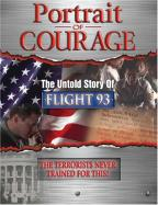 Portrait of Courage - The Untold Story of Flight 93