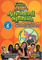 Standard Deviants - Advanced Spanish Module 6: The Preterite and Perfect Tense