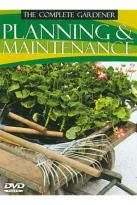 Complete Gardener - Planning and Maintenance