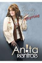 Anita Renfroe - It's Probably Just My Thyroid