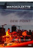 Mikrokolektyw: Dew Point