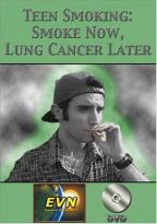 Teen Smoking: Smoke Now, Lung Cancer Later