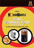 Modern Marvels - The Weird Wild World of the Everyday