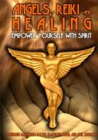 Angels, Reiki and Healing: Empower Yourself with Spirit