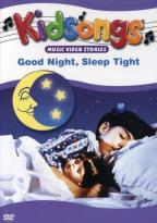 Kidsongs - Good Night, Sleep Tight