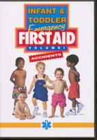 Infant & Toddler Emergency First Aid - Vol. 1: Accidents