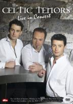 Celtic Tenors Live in Concert