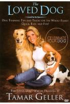Loved Dog - The Loved Dog Way of Training by Tamar Geller