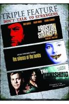 Don't Talk to Strangers - Triple Feature