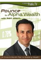 Pounce For Alpha Wealth With Ken Stern