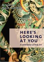 Here's Lookin at You!: A Celebration of Body Art