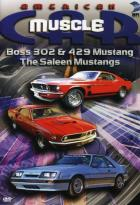 American Muscle Car - Boss 302 & 429 Mustang/The Saleen Mustangs