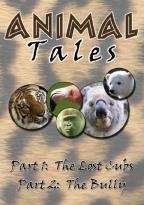Animal Tales: The Lost Cubs/The Bully