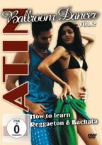 Latina Ballroom Dancer - Volume 2: How To Learn Reggaeton & Bachata