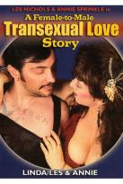 Dr. Annie Sprinkle's A Female-to- Male Transexual Love Story