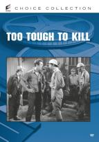 Too Tough To Kill