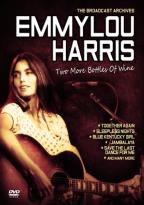 Emmylou Harris: The Broadcast Archives - Two More Bottles of Wine