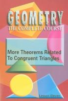 Geometry - The Complete Course - Lesson 11: More Theorems Related to Congruent Triangles