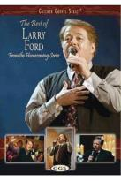 Larry Ford - The Best Of Larry Ford FromThe Homecoming Series