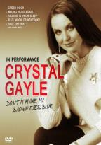 Crystal Gayle: In Performance - Don't It Make My Brown Eyes Blue