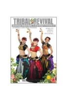 Tribal Revival: American Tribal Style Belly Dance