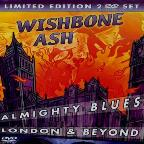 Wishbone Ash Almighty Blues: London & Beyond