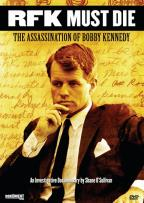 RFK MUST DIE! The Assassination of Bobby Kennedy