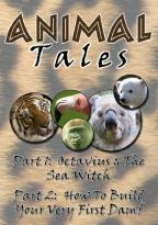 Animal Tales: Octavius and the Sea Witch/How to Build Your Very First Dam?