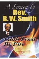 B.W. Smith Sermons - Faith Tested by Fire