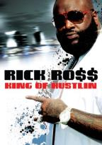 Rick Ross: King of Hustlin'