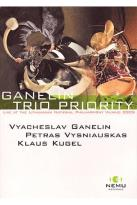 Ganelin Trio Priority - Live At The Lithuanian National Philharmony Vilinius 2005