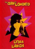 Lydia Lunch: Gun Is Loaded