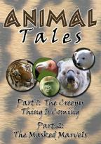 Animal Tales: The Creepy Thing Is Coming/The Masked Marvels