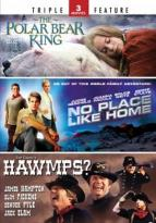 Polar Bear King/No Place Like Home/Hawmps