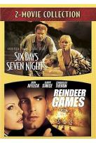 Six Days Seven Nights/Reindeer Games