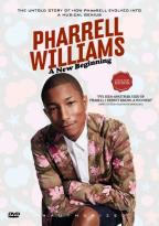 Pharrell Williams:New Beginning
