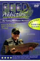 Feed The Addiction: Fly Fishing Northwest Montana