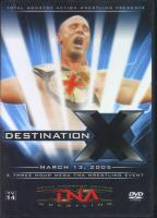 TNA Wrestling - Destination X 2005