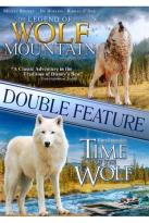 Time of the Wolf/The Legend of Wolf Mountain